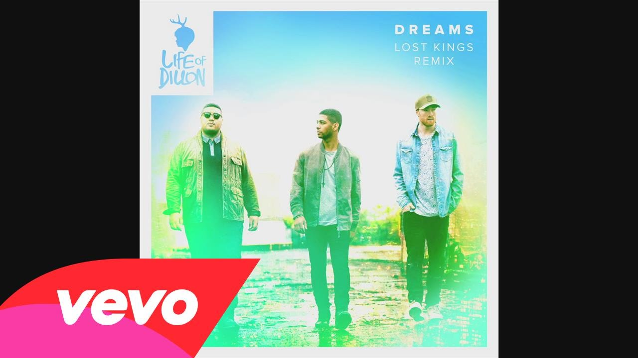 Life of Dillon – Dreams (Lost Kings Remix)